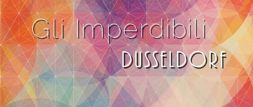 GLI IMPERDIBILI_dusseldorf