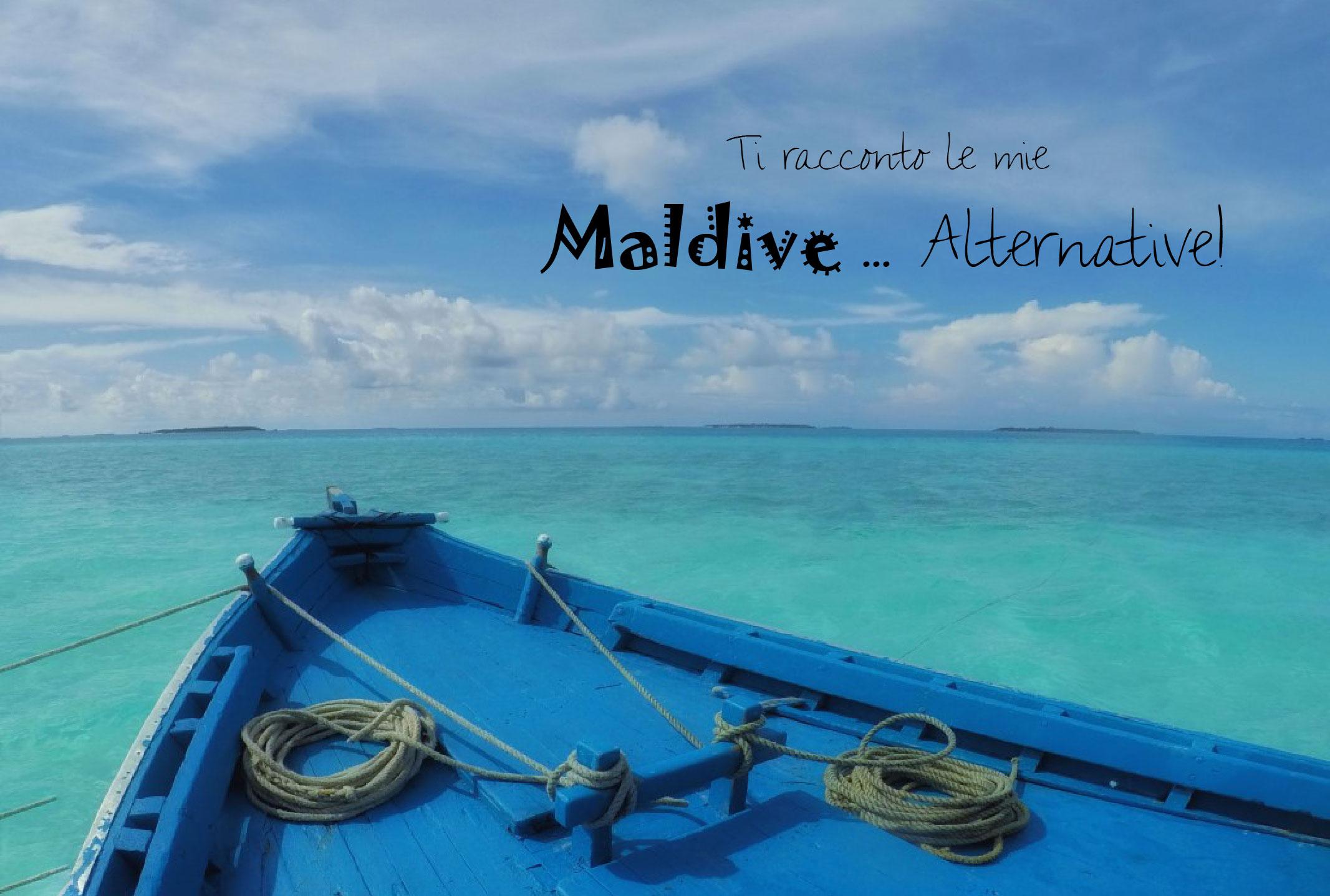 Le mie Maldive … Alternative! | La Ginamondo